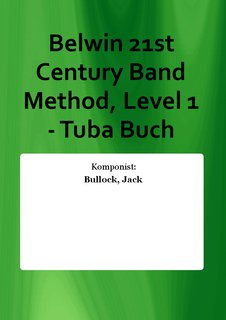 Belwin 21st Century Band Method, Level 1 - Tuba Buch
