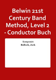 Belwin 21st Century Band Method, Level 2 - Conductor Buch