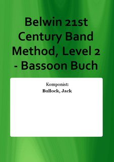 Belwin 21st Century Band Method, Level 2 - Bassoon Buch