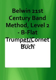 Belwin 21st Century Band Method, Level 2 - B-Flat Trumpet/Cornet Buch