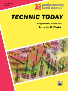 Technic Today, Part 1 - B-Flat Tenor Saxophone Buch