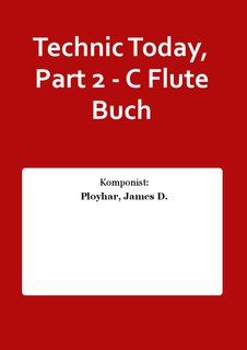 Technic Today, Part 2 - C Flute Buch