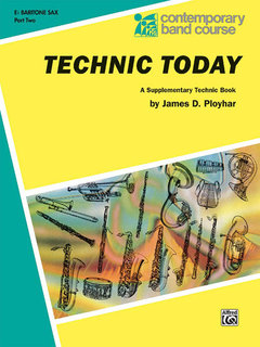 Technic Today, Part 2 - E-Flat Baritone Saxophone Buch