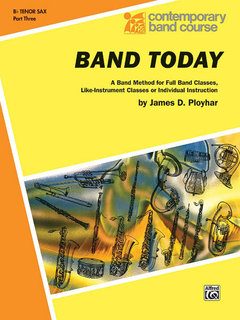 Band Today, Part 3 - B-Flat Tenor Saxophone Buch