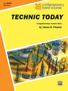 Technic Today, Part 3 - B-Flat Clarinet Buch
