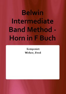 Belwin Intermediate Band Method - Horn in F Buch