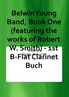 Belwin Young Band, Book One (featuring the works of Robert W. Smith) - 1st B-Flat Clarinet Buch