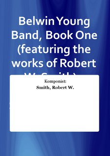 Belwin Young Band, Book One (featuring the works of Robert W. Smith) - E-Flat Alto Saxophone Buch
