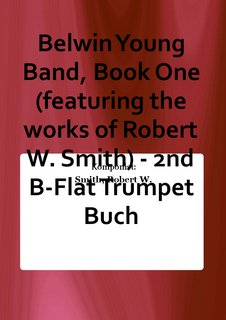 Belwin Young Band, Book One (featuring the works of Robert W. Smith) - 2nd B-Flat Trumpet Buch