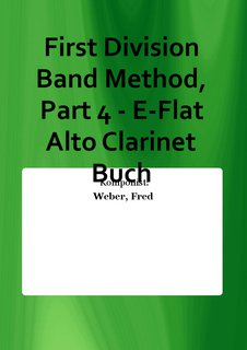 First Division Band Method, Part 4 - E-Flat Alto Clarinet Buch