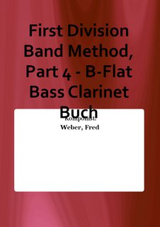 First Division Band Method, Part 4 - B-Flat Bass Clarinet Buch