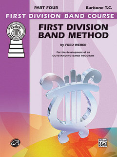 First Division Band Method, Part 4 - Baritone (T.C.) Buch