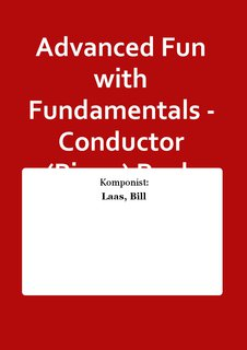 Advanced Fun with Fundamentals - Conductor (Piano) Buch