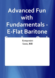 Advanced Fun with Fundamentals - E-Flat Baritone Saxophone Buch