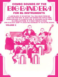 Combo Sounds of the Big Band Era, Volume 2 - B-Flat Instruments