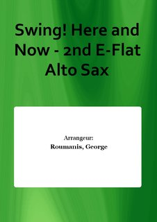Swing! Here and Now - 2nd E-Flat Alto Sax