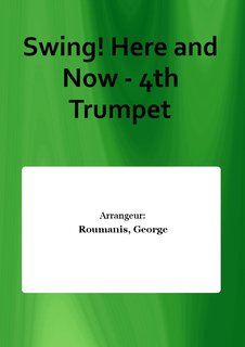 Swing! Here and Now - 4th Trumpet
