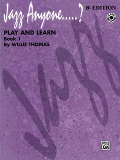 Jazz Anyone ..... ?, Book 1 -- Play and Learn - B-Flat Instruments