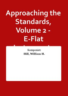Approaching the Standards, Volume 2 - E-Flat Instruments