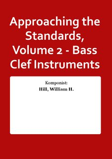 Approaching the Standards, Volume 2 - Bass Clef Instruments