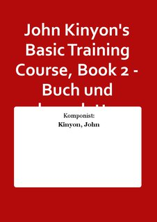 John Kinyons Basic Training Course, Book 2 - Buch und komplette Notenausgabe