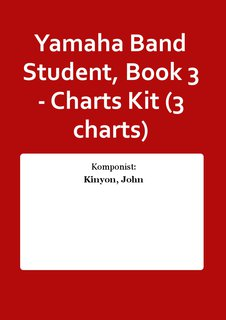 Yamaha Band Student, Book 3 - Charts Kit (3 charts)