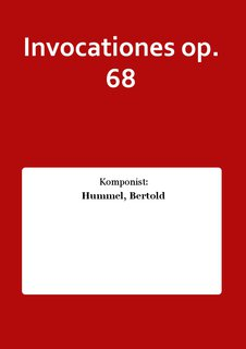 Invocationes op. 68