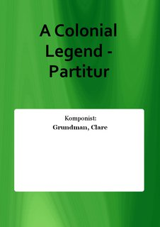 A Colonial Legend - Partitur
