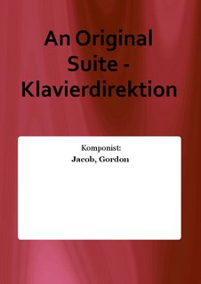 An Original Suite - Klavierdirektion