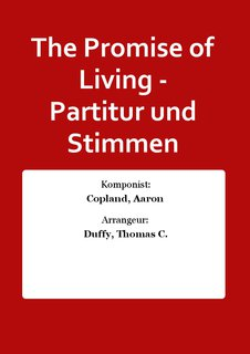 The Promise of Living - Partitur und Stimmen