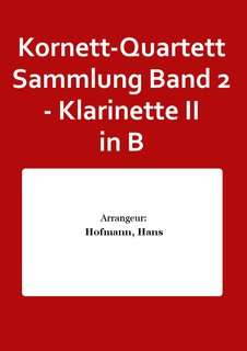 Kornett-Quartett Sammlung Band 2 - Klarinette II in B