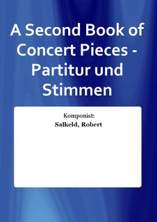 A Second Book of Concert Pieces - Partitur und Stimmen