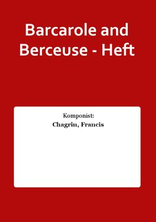 Barcarole and Berceuse - Heft