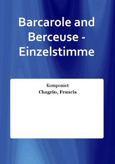 Barcarole and Berceuse - Einzelstimme