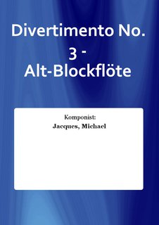 Divertimento No. 3 - Alt-Blockflöte
