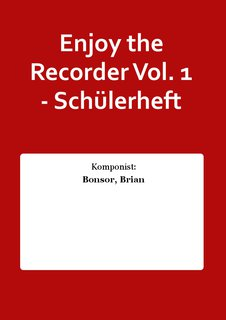Enjoy the Recorder Vol. 1 - Schülerheft