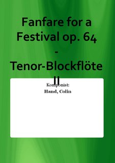 Fanfare for a Festival op. 64 - Tenor-Blockfl�te II
