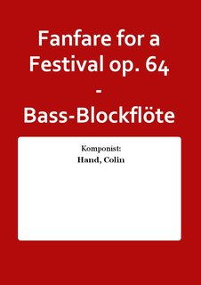 Fanfare for a Festival op. 64 - Bass-Blockflöte