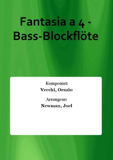 Fantasia a 4 - Bass-Blockflöte