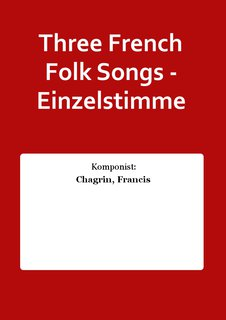 Three French Folk Songs - Einzelstimme