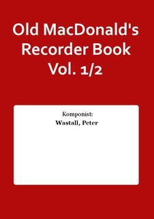 Old MacDonalds Recorder Book Vol. 1/2