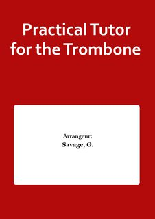 Practical Tutor for the Trombone