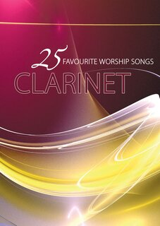 25 Favourite Worship Songs Clarinet