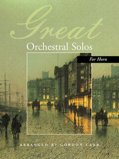 Great Orchestral Solos for Horn