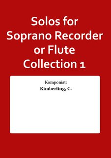 Solos for Soprano Recorder or Flute Collection 1