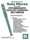 Solo Pieces for the Intermediate Descant/Soprano Recorder