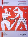 Talks - Disputes - Gossips