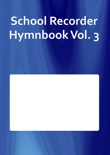 School Recorder Hymnbook Vol. 3