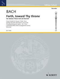 Forth, toward Thy Throne BWV 668