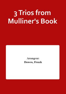 3 Trios from Mulliners Book